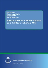 Cover Spatial Patterns of Noise Pollution and its Effects in Lahore City