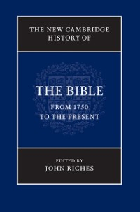Cover New Cambridge History of the Bible: Volume 4, From 1750 to the Present