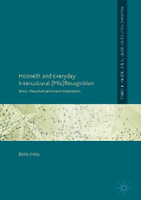 Cover Honneth and Everyday Intercultural (Mis)Recognition