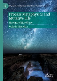 Cover Process Metaphysics and Mutative Life