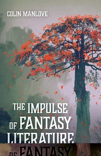 Cover The Impulse of Fantasy Literature