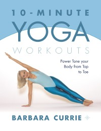 Cover 10-Minute Yoga Workouts: Power Tone Your Body From Top To Toe