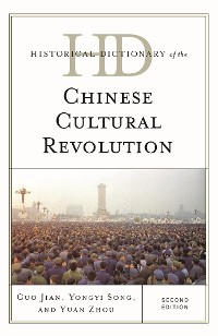 Cover Historical Dictionary of the Chinese Cultural Revolution