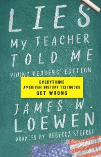 Cover Lies My Teacher Told Me: Young Readers' Edition