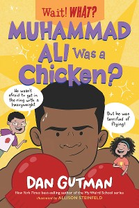 Cover Muhammad Ali Was a Chicken? (Wait! What?)
