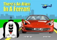 Cover There's An Alien In A Ferrari
