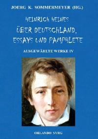 Cover Heinrich Heines Über Deutschland, Essays und Pamphlete. Ausgewählte Werke IV