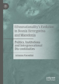 Cover Ethnonationality's Evolution in Bosnia Herzegovina and Macedonia