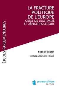 Cover La fracture poliltique de l'Europe