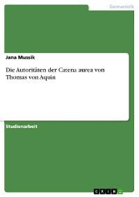 Cover Die Autoritäten der Catena aurea von Thomas von Aquin