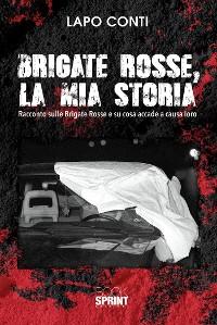 Cover Brigate Rosse, la mia storia