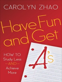 Cover Have Fun and Get A's