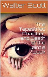 Cover The Tapestried Chamber, and Death of the Laird's Jock