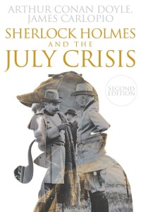 Cover Sherlock Holmes and The July Crisis