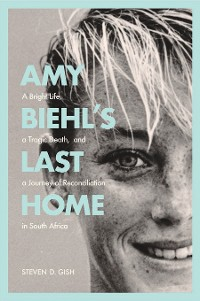 Cover Amy Biehl's Last Home