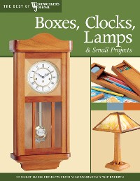 Cover Boxes, Clocks, Lamps, and Small Projects (Best of WWJ)