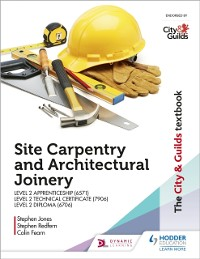 Cover City & Guilds Textbook: Site Carpentry and Architectural Joinery for the Level 2 Apprenticeship (6571), Level 2 Technical Certificate (7906) & Level 2 Diploma (6706)