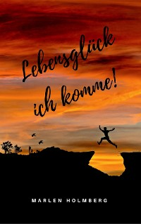 Cover Lebensglück ich komme!