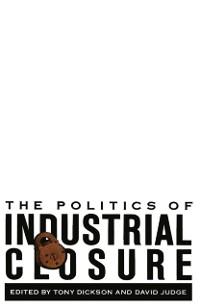 Cover Politics of Industrial Closure