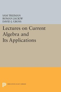 Cover Lectures on Current Algebra and Its Applications