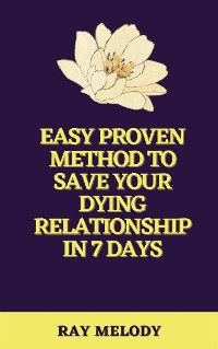 Cover Easy Proven Method To Save Your Dying Relationship In 7 Days