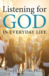 Cover Listening for God in Everyday Life