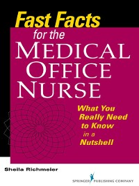 Cover Fast Facts for the Medical Office Nurse