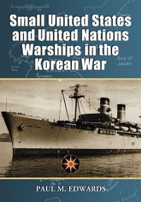 Cover Small United States and United Nations Warships in the Korean War
