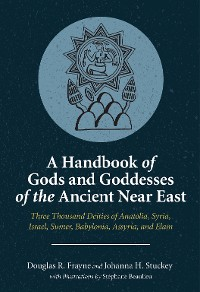 Cover A Handbook of Gods and Goddesses of the Ancient Near East