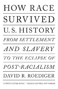 Cover How Race Survived US History