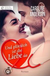 Cover Und plötzlich ist die Liebe da