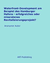 Cover Waterfront-Development am Beispiel des Hamburger Hafens