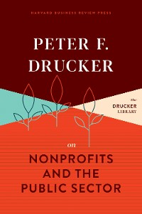 Cover Peter F. Drucker on Nonprofits and the Public Sector
