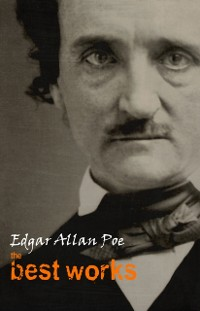 Cover Edgar Allan Poe: The Best Works