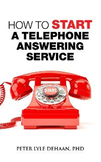 Cover How to Start A Telephone Answering Service