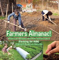 Cover Farmers Almanac! What Is an Almanac and How Do Farmers Use It? (Farming for Kids) - Children's Books on Farm Life