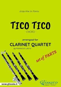 Cover Tico Tico - Clarinet Quartet set of PARTS