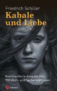 Cover Kabale und Liebe. Friedrich Schiller. Kommentierte Textausgabe