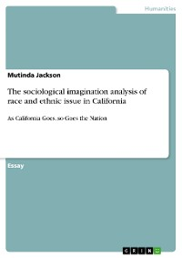 Cover The sociological imagination analysis of race and ethnic issue in California