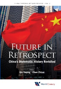 Cover Future In Retrospect: China's Diplomatic History Revisited