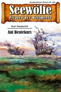 Cover Seewölfe - Piraten der Weltmeere 467