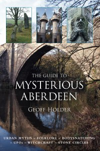 Cover The Guide to Mysterious Aberdeen
