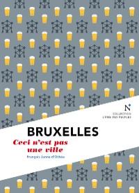 Cover Bruxelles : Ceci n'est pas une ville