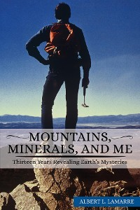 Cover MOUNTAINS, MINERALS, AND ME