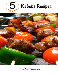 Cover 5 Star Kabobs Recipes