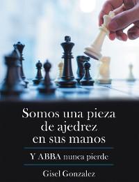 Cover Somos Una Pieza De Ajedrez En Sus Manos