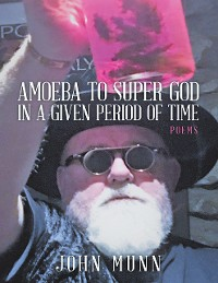 Cover Amoeba to Super God In a Given Period of Time: Poems