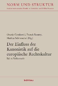 Cover Der Einfluss der Kanonistik auf die europäische Rechtskultur