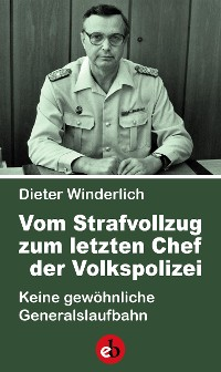 Cover Vom Strafvollzug zum letzten Chef der Volkspolizei