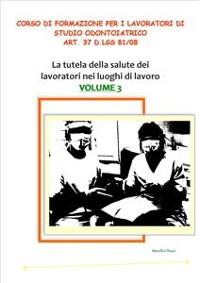 Cover Corso di formazione per i lavoratori di studio odontoiatrico - art. 37 D.lgs 81/08 VOLUME 3